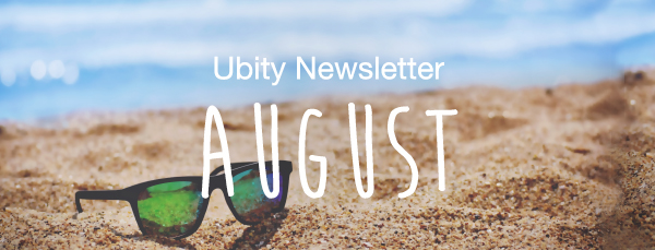 Ubity Newsletter - August